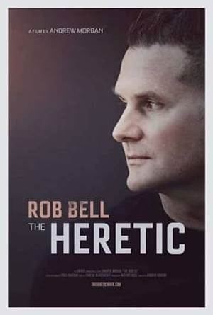 Rob Bell The Heretic